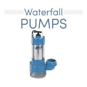 Waterfall Pumps